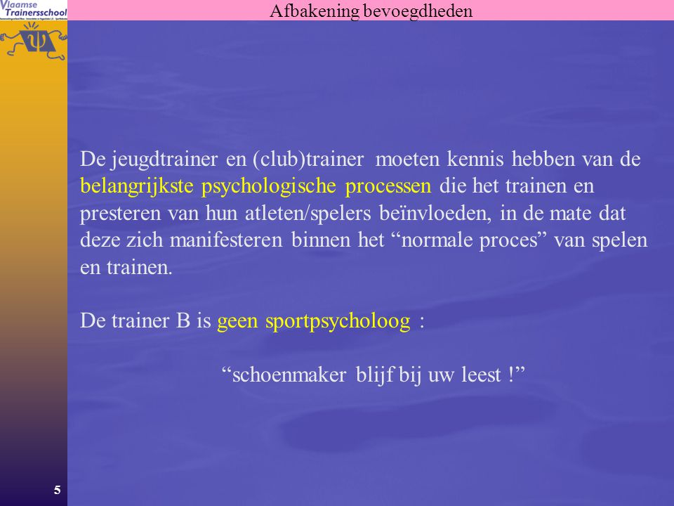 De trainer B is geen sportpsycholoog :