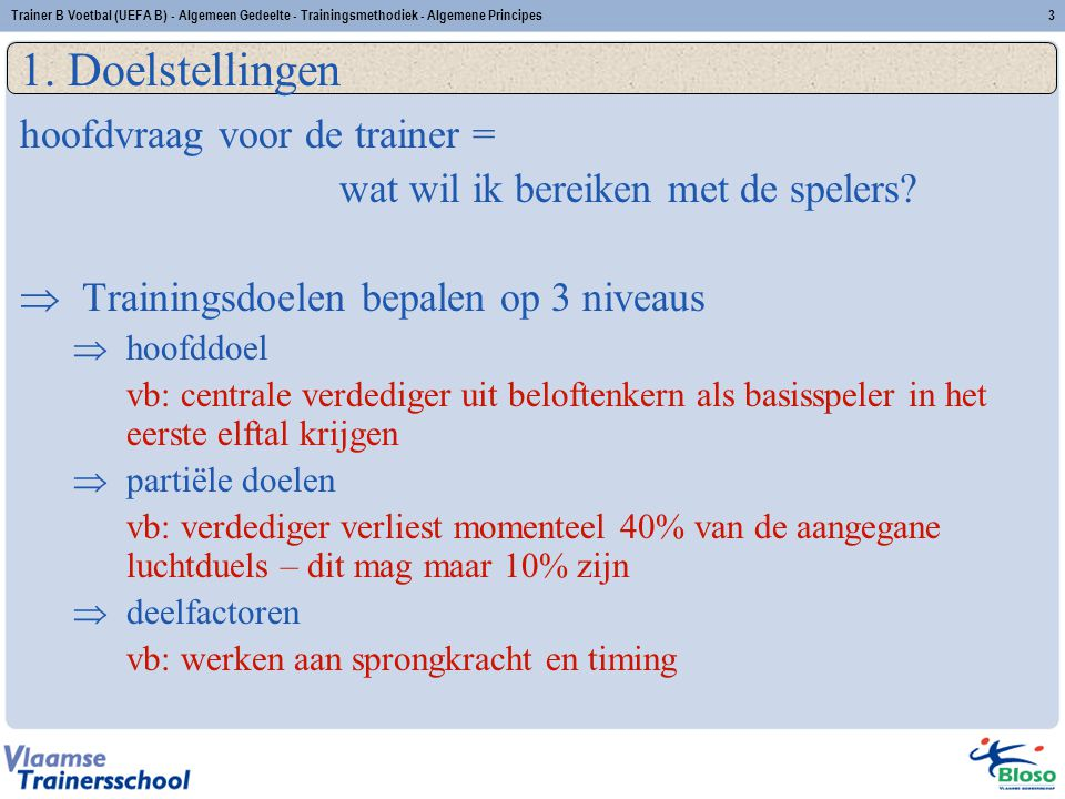 1. Doelstellingen hoofdvraag voor de trainer =
