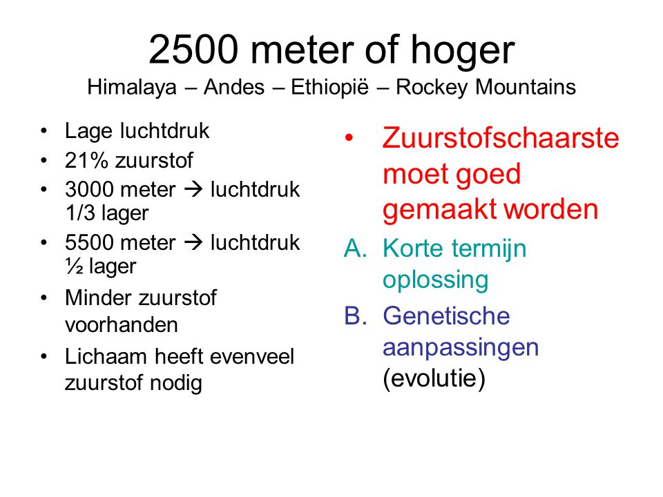 2500 meter of hoger Himalaya – Andes – Ethiopië – Rockey Mountains