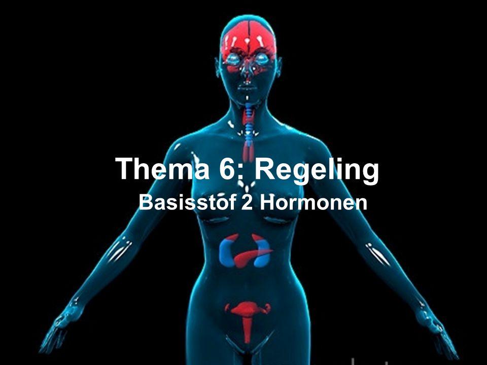 Thema 6: Regeling Basisstof 2 Hormonen