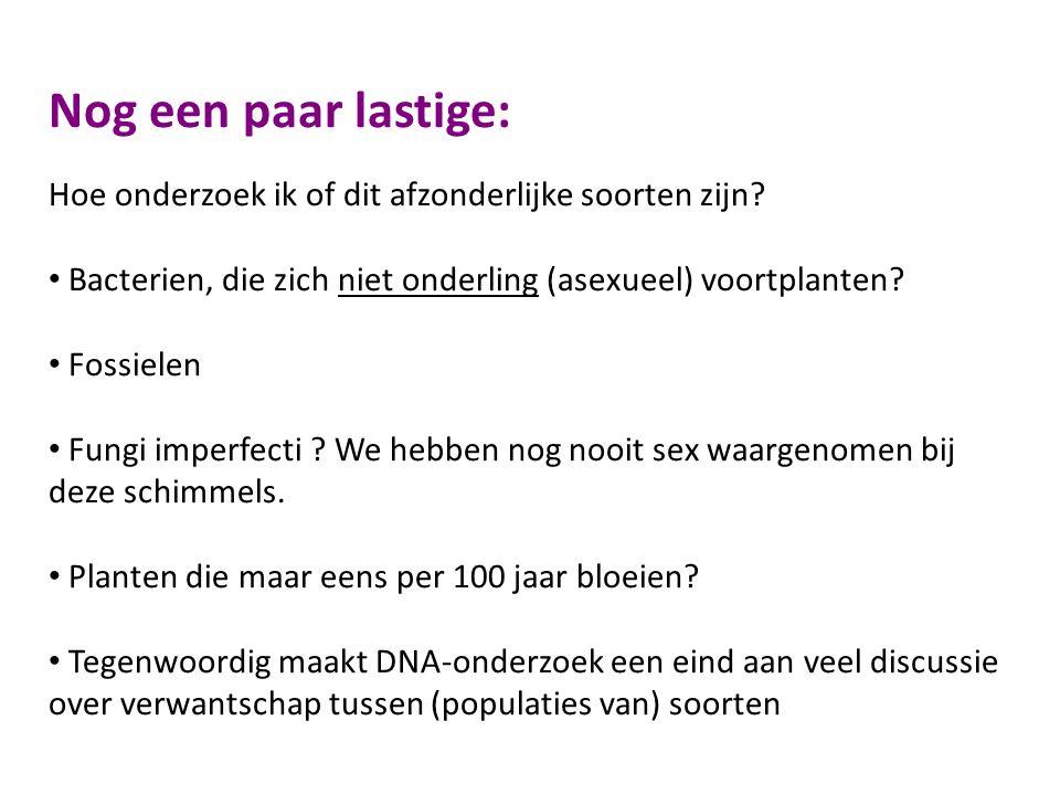 Nog een paar lastige: Hoe onderzoek ik of dit afzonderlijke soorten zijn Bacterien, die zich niet onderling (asexueel) voortplanten