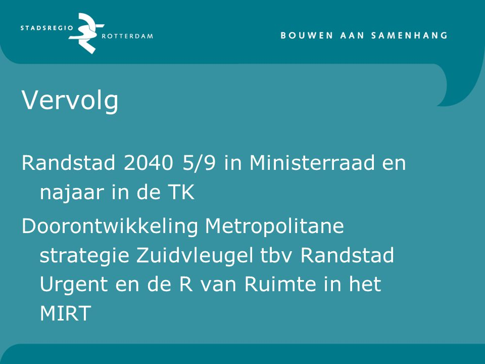 Vervolg Randstad 2040 5/9 in Ministerraad en najaar in de TK