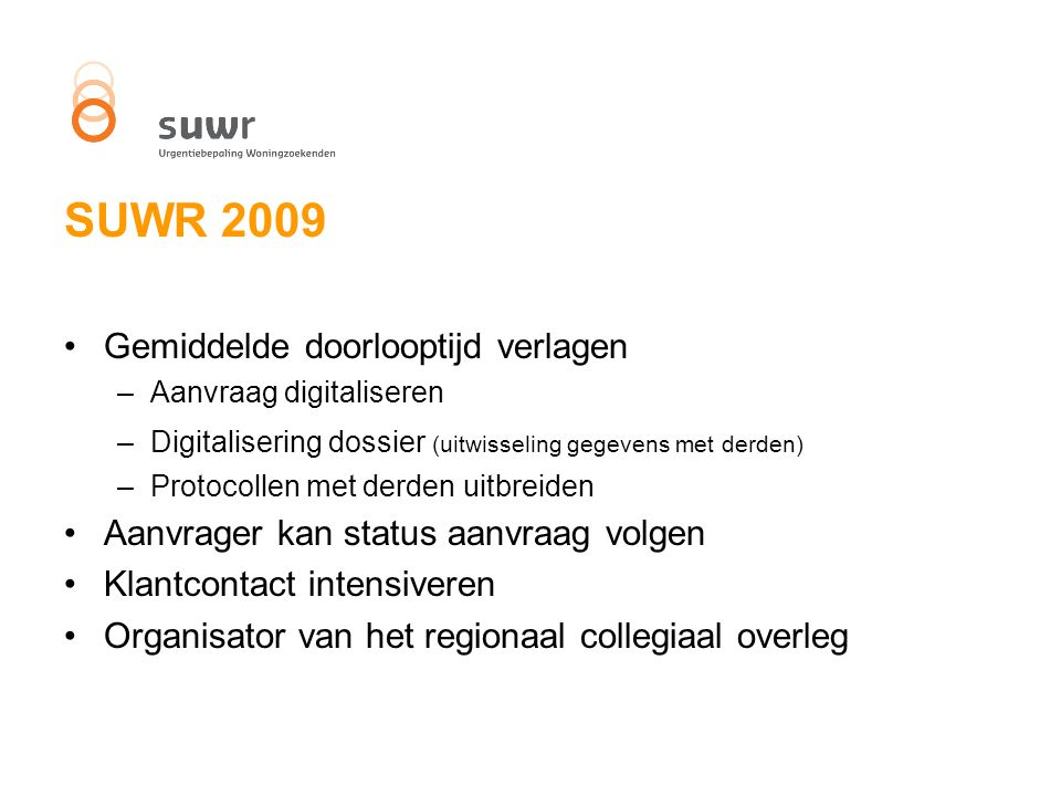 SUWR 2009 Gemiddelde doorlooptijd verlagen