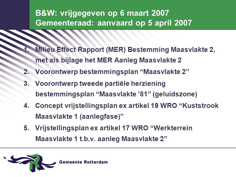 B&W: vrijgegeven op 6 maart 2007 Gemeenteraad: aanvaard op 5 april 2007