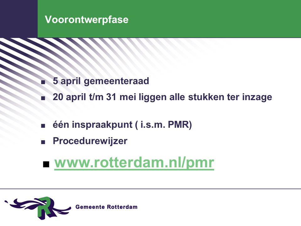www.rotterdam.nl/pmr Voorontwerpfase 5 april gemeenteraad