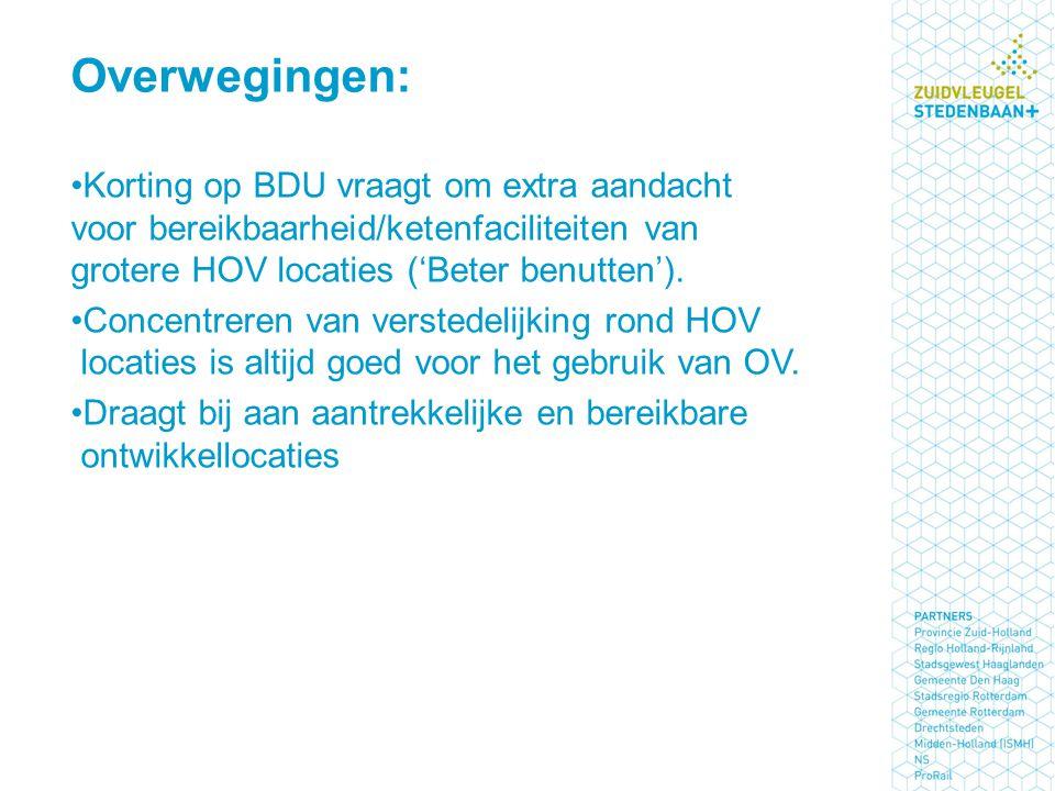 Overwegingen: Korting op BDU vraagt om extra aandacht voor bereikbaarheid/ketenfaciliteiten van grotere HOV locaties ('Beter benutten').