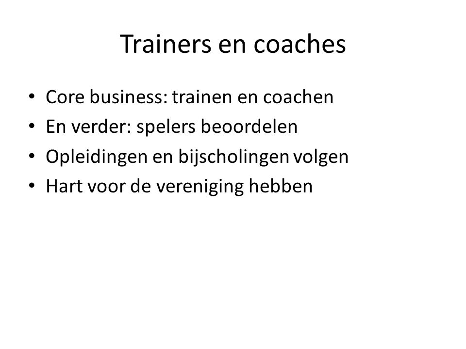 Trainers en coaches Core business: trainen en coachen