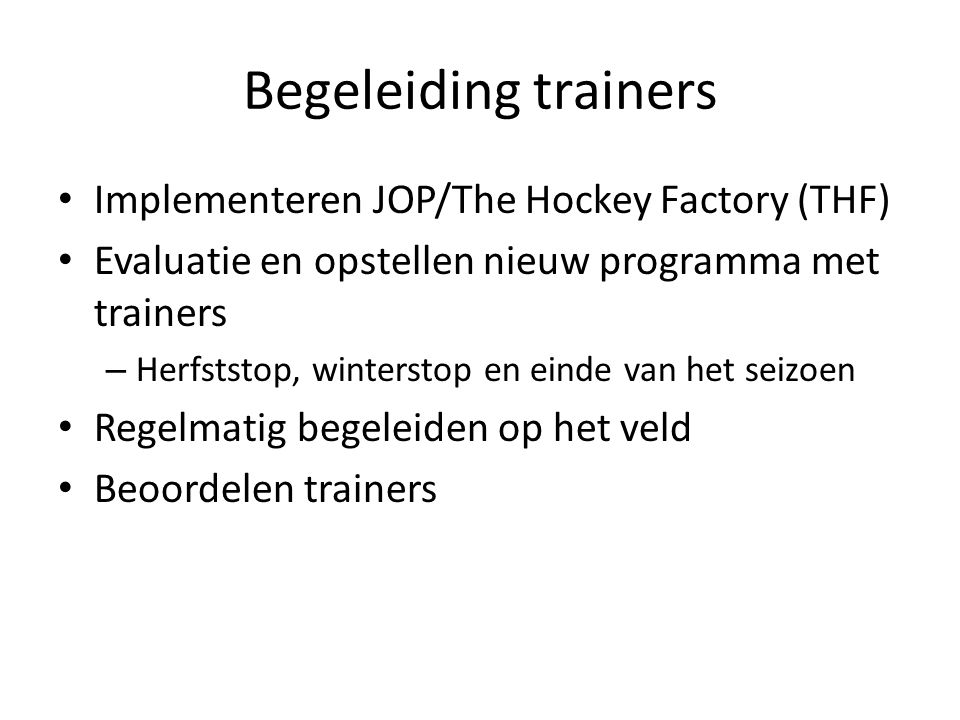 Begeleiding trainers Implementeren JOP/The Hockey Factory (THF)