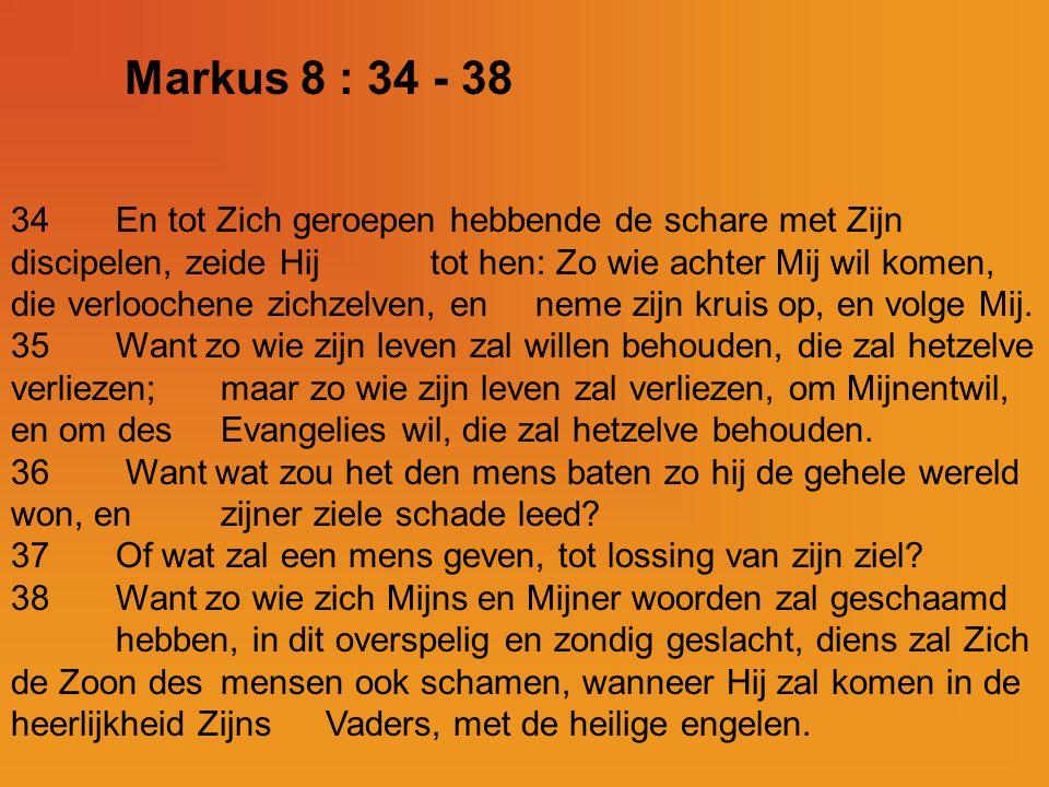 Markus 8 : 34 - 38