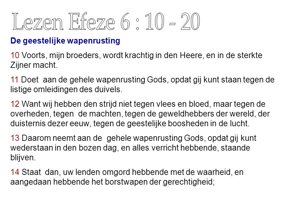Lezen Efeze 6 : 10 - 20 De geestelijke wapenrusting