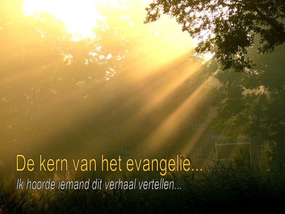 De kern van het evangelie...