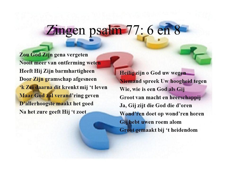 Zingen psalm 77: 6 en 8 Zou God Zijn gena vergeten