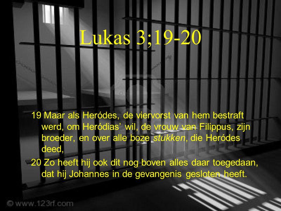 Lukas 3;19-20