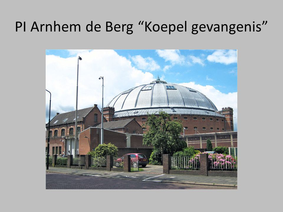 PI Arnhem de Berg Koepel gevangenis