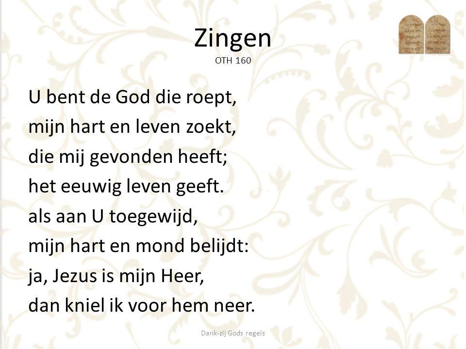 Zingen OTH 160 U bent de God die roept, mijn hart en leven zoekt,
