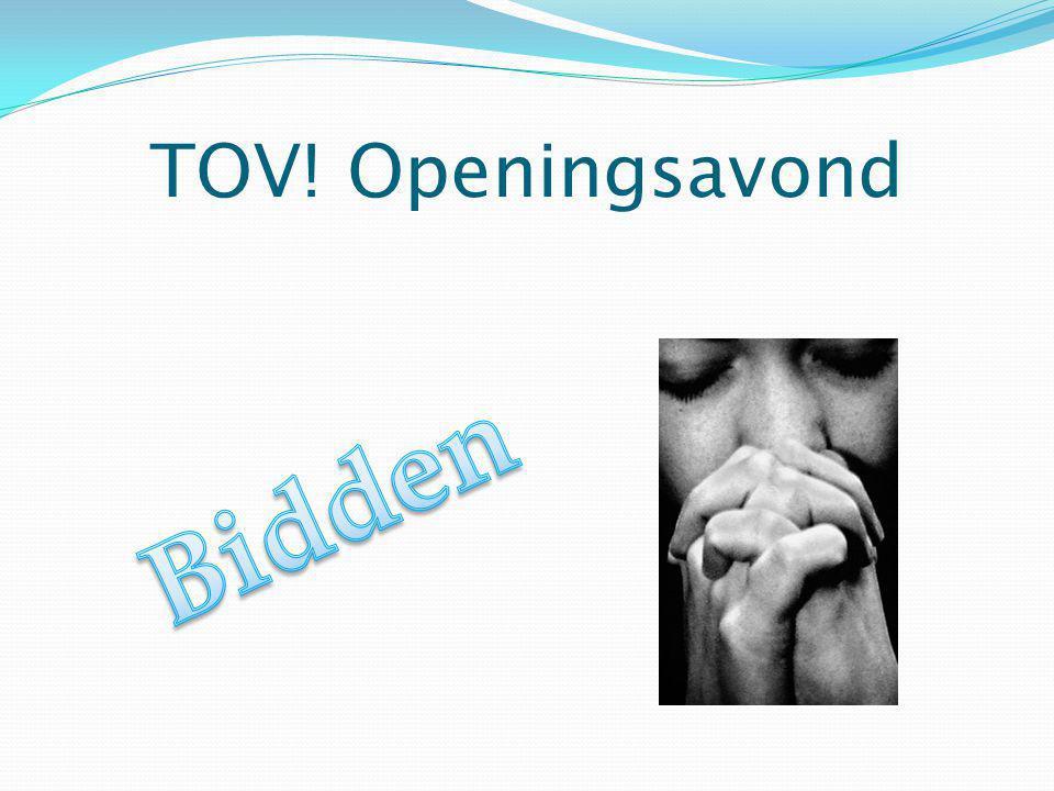 TOV! Openingsavond Bidden