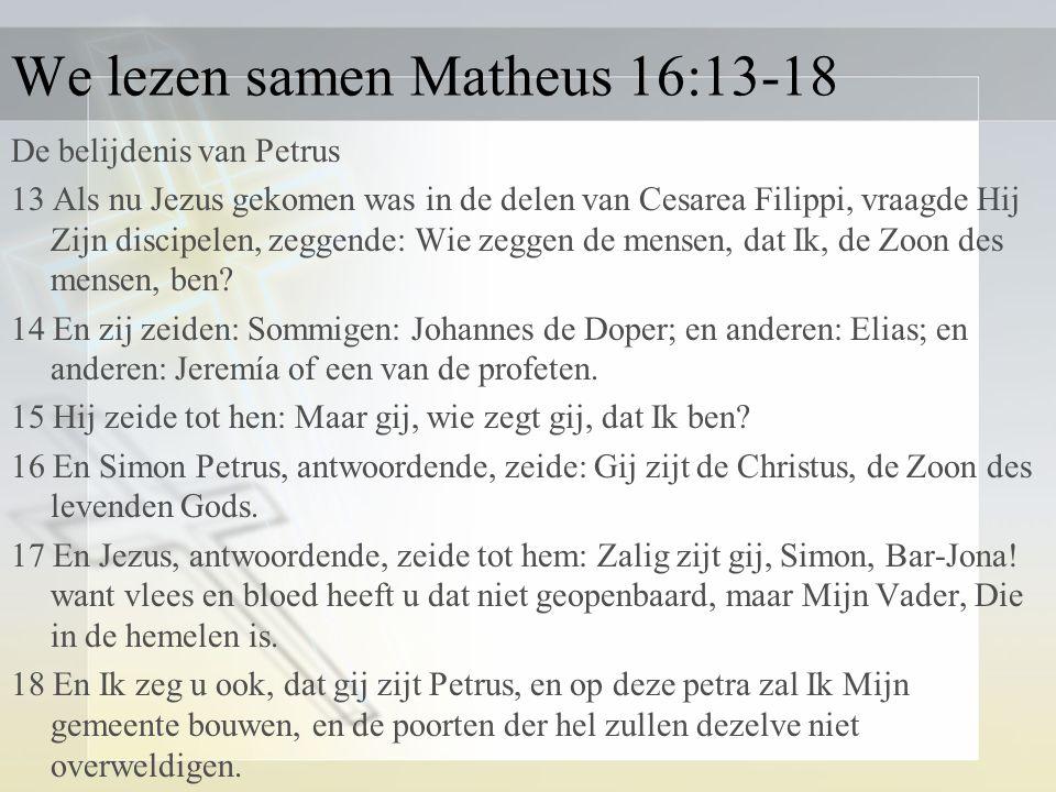 We lezen samen Matheus 16:13-18