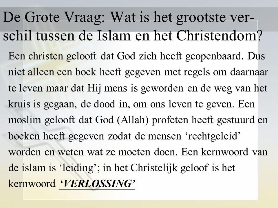 De Grote Vraag: Wat is het grootste ver-schil tussen de Islam en het Christendom