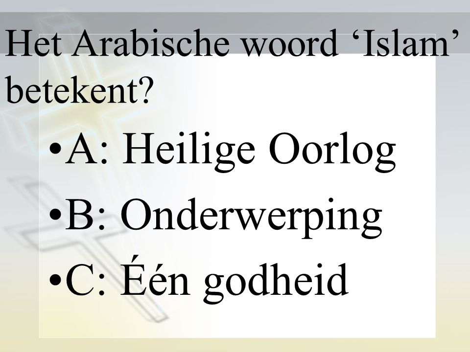 Het Arabische woord 'Islam' betekent