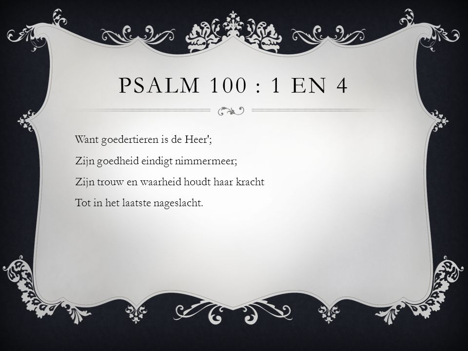 Psalm 100 : 1 en 4