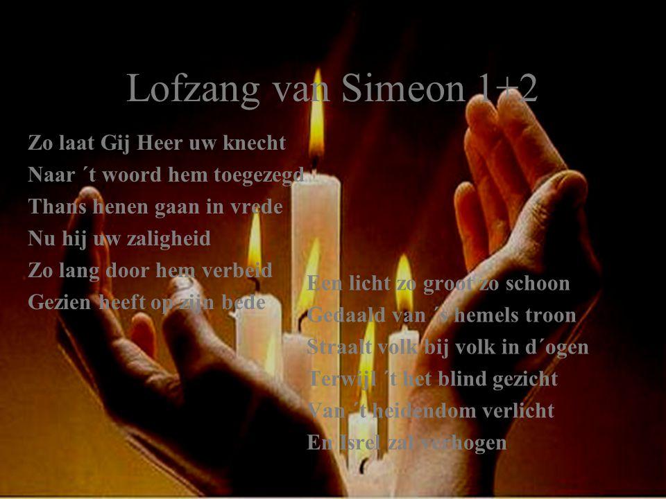 Lofzang van Simeon 1+2 Zo laat Gij Heer uw knecht