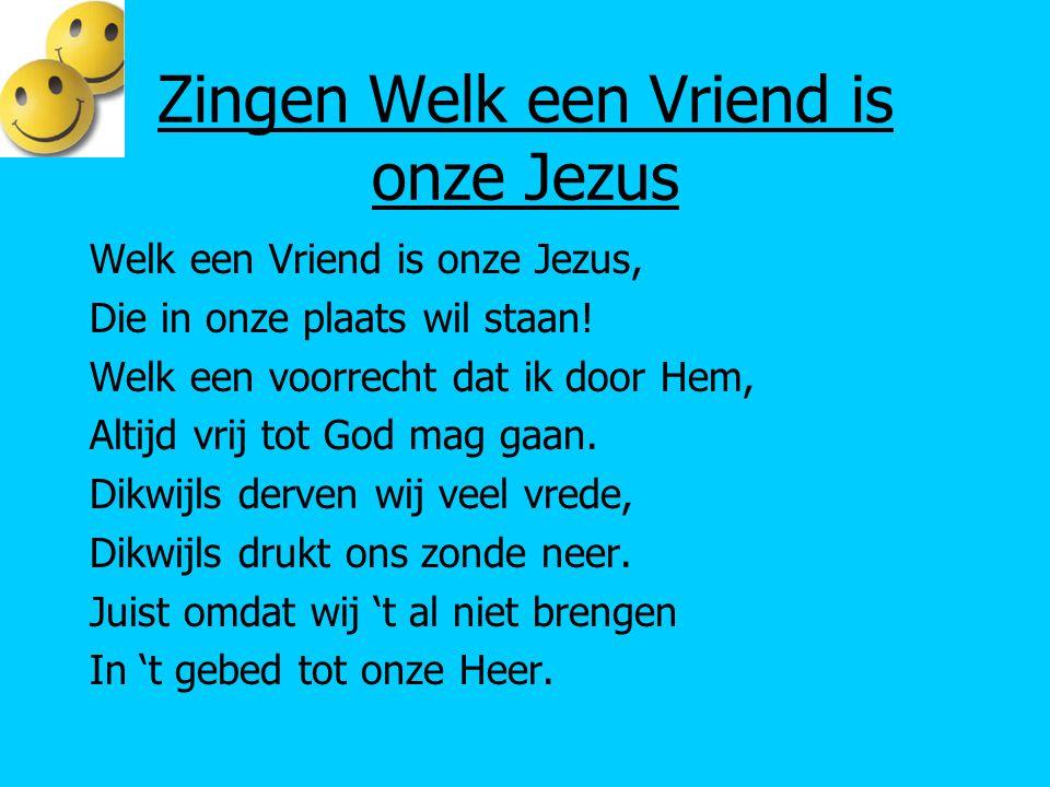 Zingen Welk een Vriend is onze Jezus