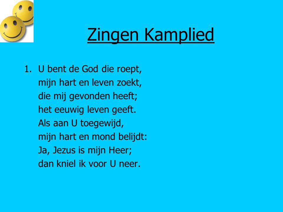 Zingen Kamplied U bent de God die roept, mijn hart en leven zoekt,