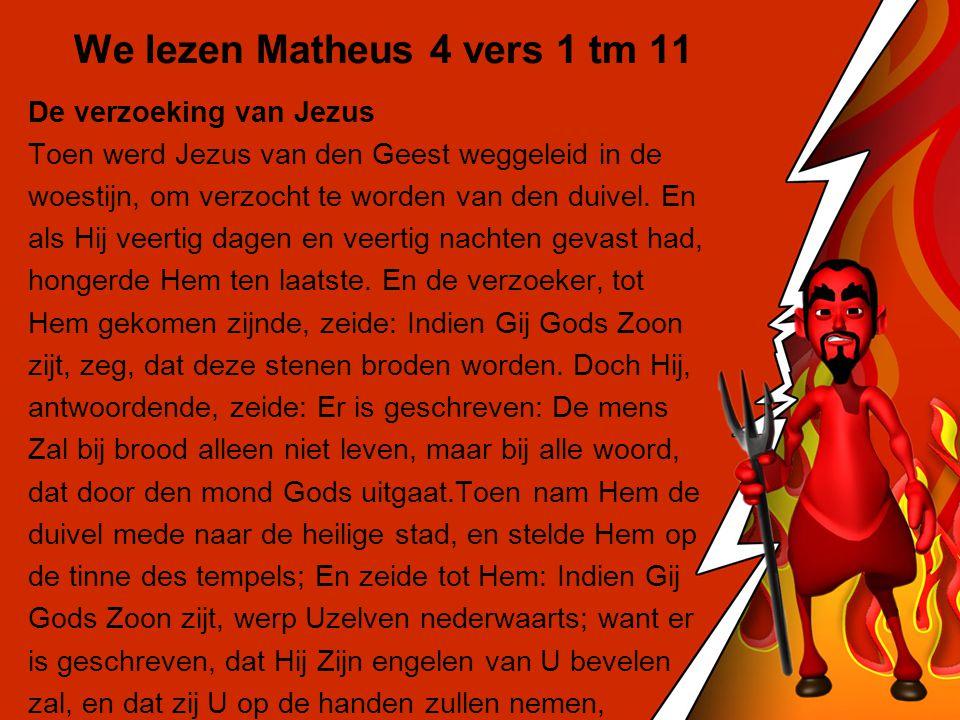 We lezen Matheus 4 vers 1 tm 11