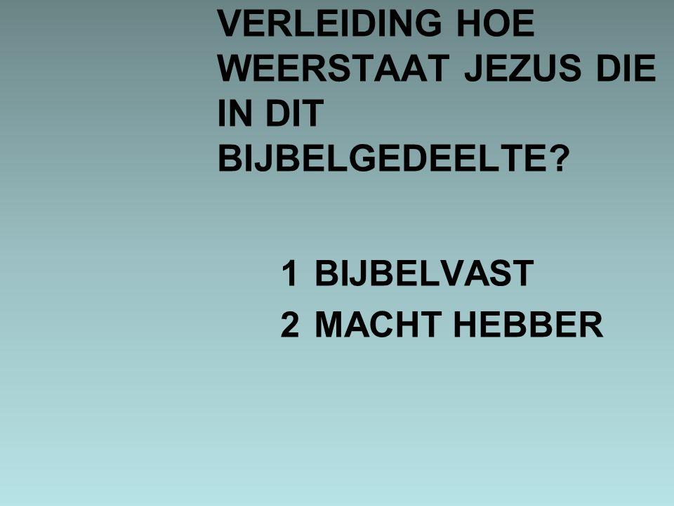 VERLEIDING HOE WEERSTAAT JEZUS DIE IN DIT BIJBELGEDEELTE