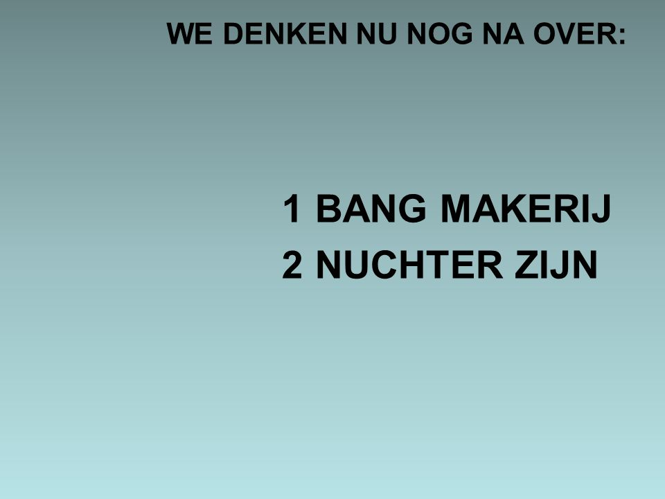 WE DENKEN NU NOG NA OVER: