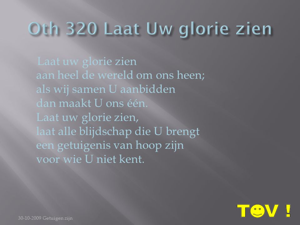 Oth 320 Laat Uw glorie zien