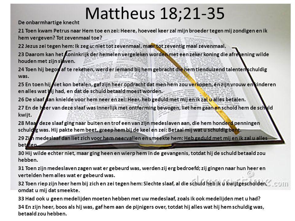 Mattheus 18;21-35 De onbarmhartige knecht