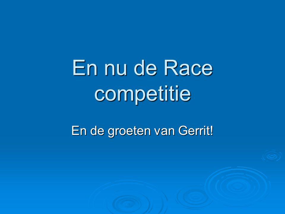 En nu de Race competitie