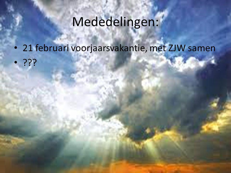 Mededelingen: 21 februari voorjaarsvakantie, met ZJW samen
