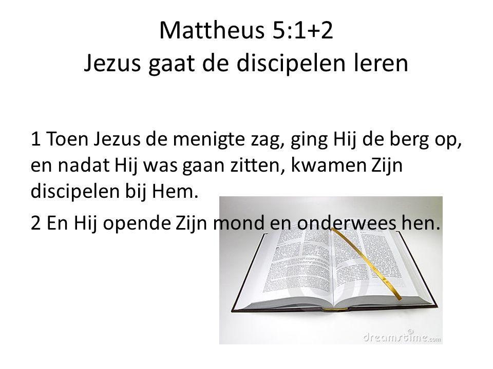 Mattheus 5:1+2 Jezus gaat de discipelen leren