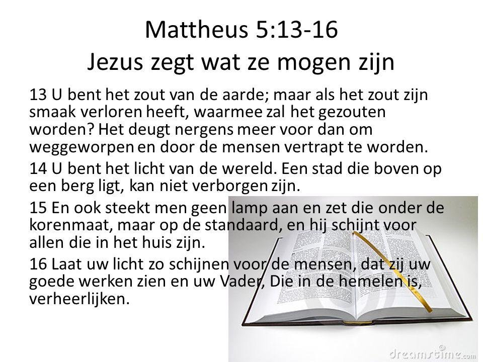 Mattheus 5:13-16 Jezus zegt wat ze mogen zijn