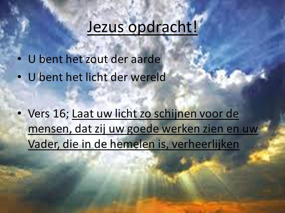 Jezus opdracht! U bent het zout der aarde U bent het licht der wereld