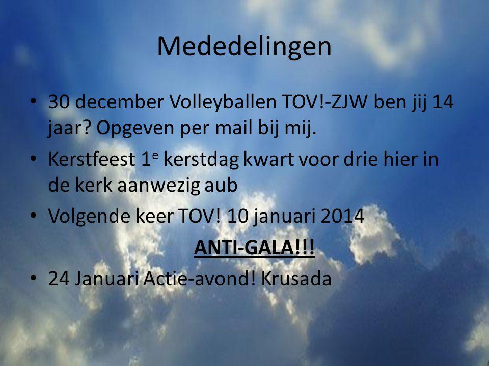 Mededelingen 30 december Volleyballen TOV!-ZJW ben jij 14 jaar Opgeven per mail bij mij.