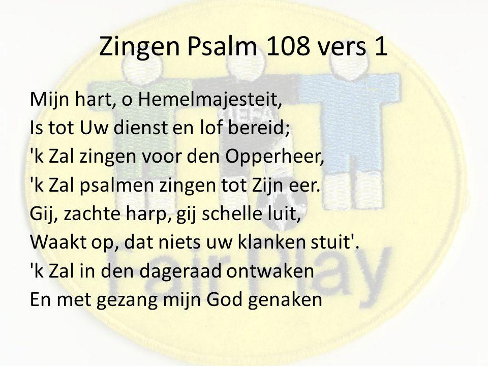 Zingen Psalm 108 vers 1