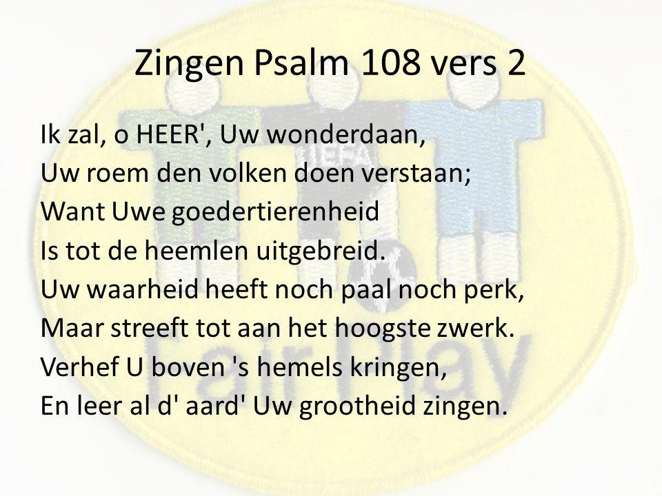 Zingen Psalm 108 vers 2