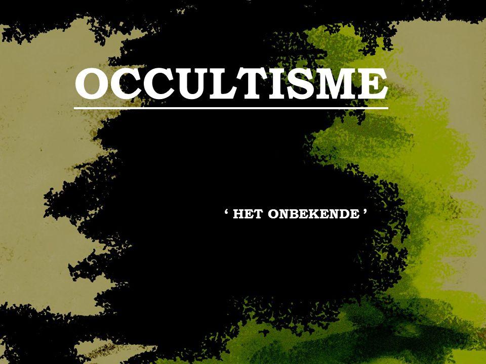 OCCULTISME ' HET ONBEKENDE '