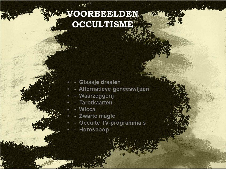 VOORBEELDEN OCCULTISME