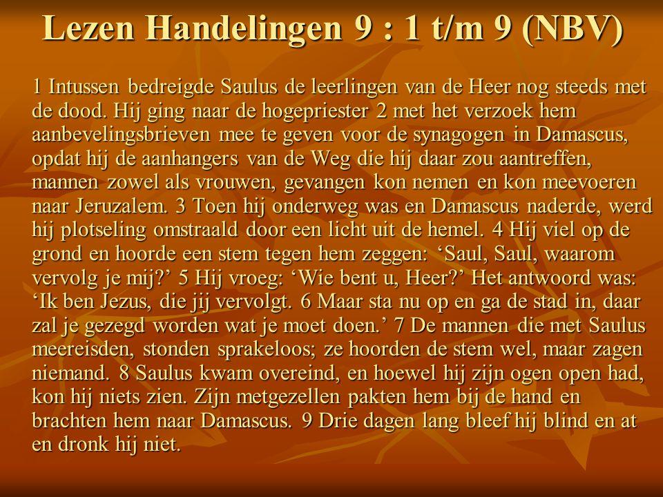 Lezen Handelingen 9 : 1 t/m 9 (NBV)