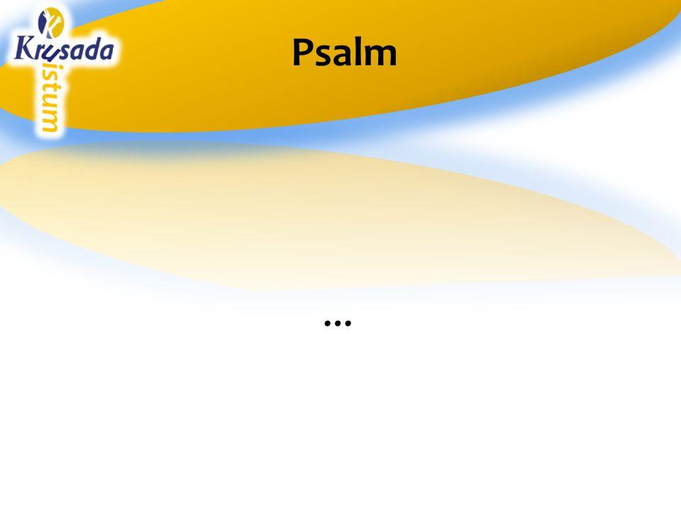 Psalm …