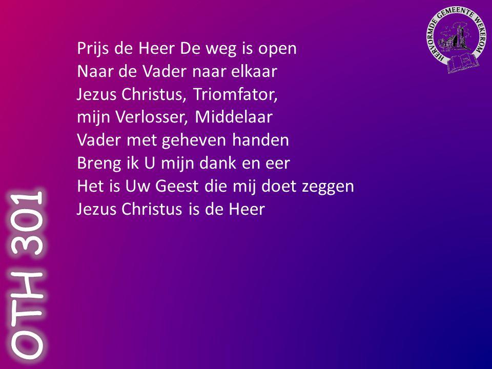 Prijs de Heer De weg is open Naar de Vader naar elkaar Jezus Christus, Triomfator,