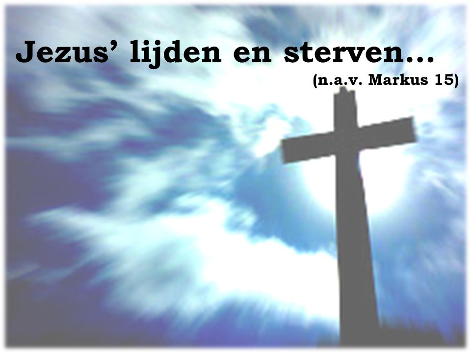 Jezus' lijden en sterven…