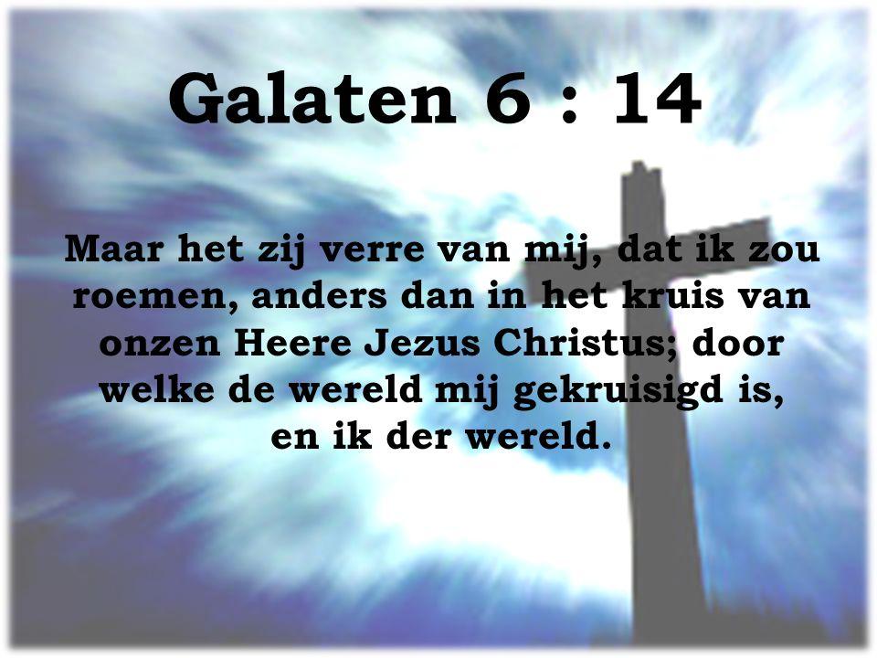 Galaten 6 : 14