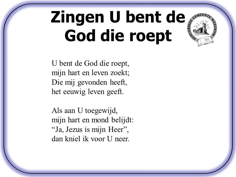 Zingen U bent de God die roept