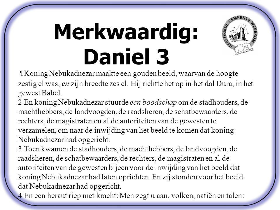 Merkwaardig: Daniel 3