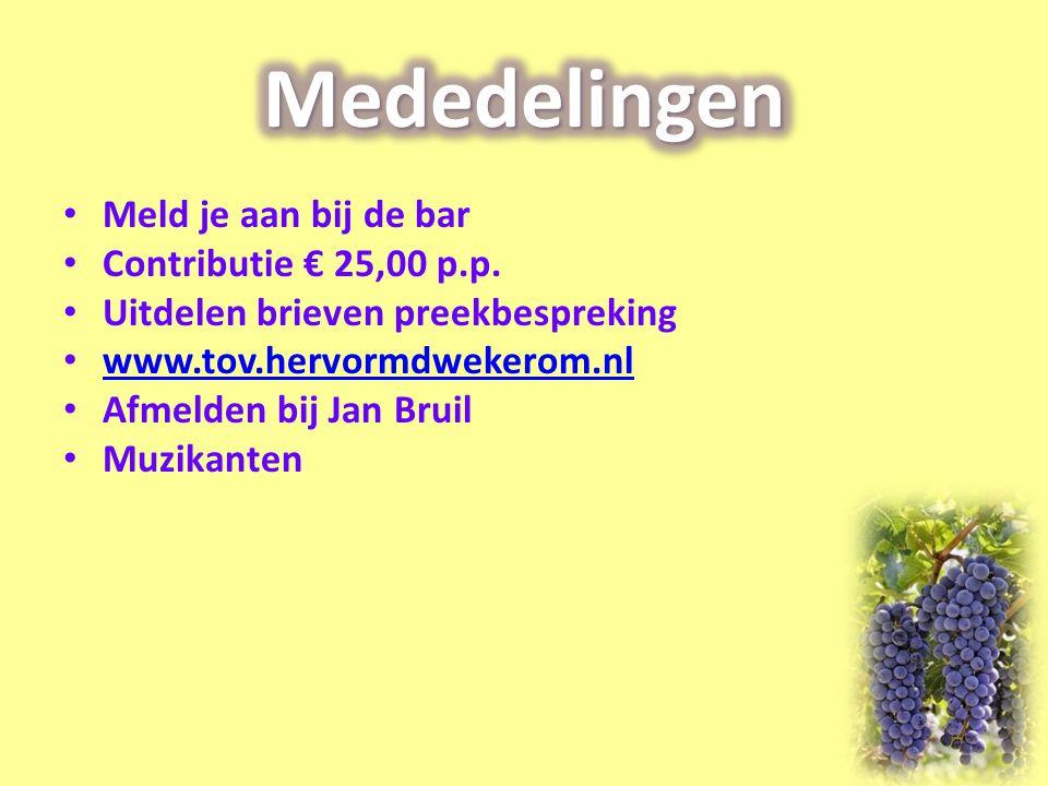Mededelingen Meld je aan bij de bar Contributie € 25,00 p.p.